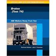 ASE Test Prep Series -- Medium/Heavy Duty Truck (T4) : Brakes