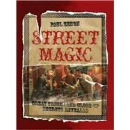 Street Magic Great Tricks and Close-Up Secrets Revealed