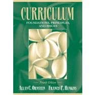 Curriculum--Foundations, Principles, and Issues : Foundations, Principles, and Issues