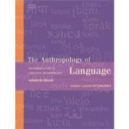 Anthropology of Language : An Introduction to Linguistic Anthropology