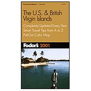 Fodor's U. S. and British Virgin Islands 2001 : Completely Updated Every Year, Smart Travel Tips from A to Z, Pull-Out Color Map