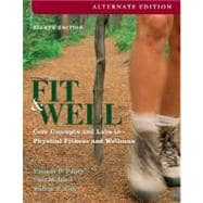 Fit & Well, Alternate: Core Concepts and Labs in Physical Fitness and Wellness