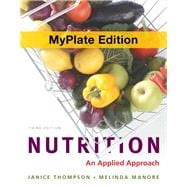 Nutrition An Applied Approach, MyPlate Edition, Plus MasteringNutrition with MyDietAnalysis with eText -- Access Card Package