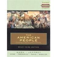 The American People Brief, Single Volume Edition: Creating a Nation and a Society