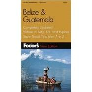 Belize and Guatemala : Completely Updated, Where to Stay, Eat and Explore - Smart Travel Tips from A to Z
