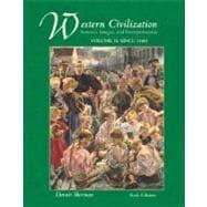 Western Civilization: Sources, Images, and Interpretations, Volume 2, Since 1660