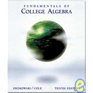 Fundamentals of College Algebra : (With CD-ROM, Make the Grade, and InfoTrac)