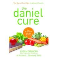 The Daniel Cure: The Daniel Fast Way to Vibrant Health 9780310335658R