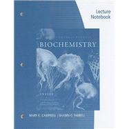 Lecture Notebook for Campbell/Farrell�s Biochemistry, 7th