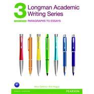 Longman Academic Writing Series 3 Paragraphs to Essays