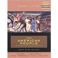 The American People: Creating A Nation and A Society, Brief, Volume I: To 1877 (Chapters 1-16)