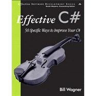 Effective C# : 50 Specific Ways to Improve Your C#