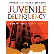 Juvenile Delinquency Theory, Practice, and Law (with CD-ROM and InfoTrac)