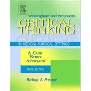 Winningham and Preusser's Critical Thinking in Medical-Surgical Settings : A Case Study Approach