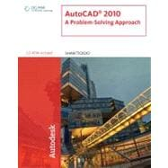 AutoCAD 2010 : A Problem-Solving Approach