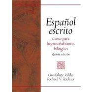Espa�ol Escrito : Curso para Hispanohablantes Bilingues