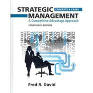 Strategic Management A Competitive Advantage Approach, Concepts and Cases Plus NEW MyManagementLab with Pearson eText -- Access Card Package