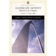 American Destiny: Narrative of a Nation (Chapters 16-33), Volume II: Since 1865 (Penguin Academics Series)