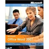 77-601: Microsoft Office Word 2007 Updated First Edition with Student CD-ROM and Six-Month Office Trial CD-ROM