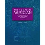 The Complete Musician An Integrated Approach to Tonal Theory, Analysis, and Listening Includes 2 CDs