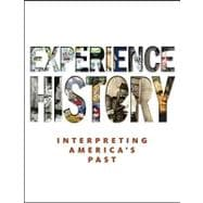 Experience History : Interpreting America's Past