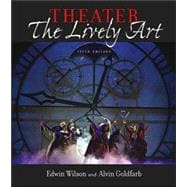 Theater:  The Lively Art, 5/e & CD-ROM w/ Theatergoer's Guide