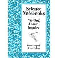 Science Notebooks : Writing about Inquiry