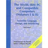 The 80X86 IBM PC and Compatible Computers: Volumes I & II : Assembly Language, Design, and Interfacing