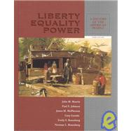 Liberty, Equality, Power : A History of the American People (Non-Infotrac Version)