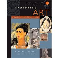 Exploring Art A Global, Thematic Approach (with CD-ROM and InfoTrac)