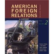 American Foreign Relations A History, Volume 2: Since 1895
