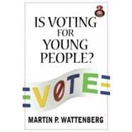 Is Voting for Young People? (Great Questions in Politics Series)