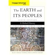 Cengage Advantage Books: The Earth and Its Peoples, Volume II: Since 1500 A Global History