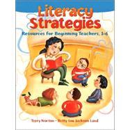 Literacy Strategies : Resources for Beginning Teachers, 1-6