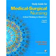 Study Guide for Medical-Surgical Nursing Critical Thinking in Client Care, 4E