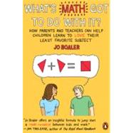 What's Math Got to Do with It? How Parents and Teachers Can Help Children Learn to Love Their Least Favorite Subject