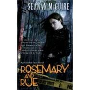 Rosemary and Rue An October Daye Novel