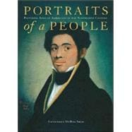Portraits of a People: Picturing African Americans in the Nineteenth Century