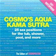 Cosmo's Aqua Kama Sutra 25 Sex Positions for the Tub, Shower, Pool, and More