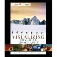 Visualizing Physical Geography, 1st Edition