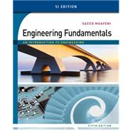 Engineering Fundamentals An Introduction to Engineering, SI Edition