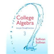 College Algebra Concepts Through Functions Plus NEW MyMathLab with eText -- Access Card Package