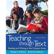 Teaching through Text Reading and Writing in the Content Areas 9780132685726R