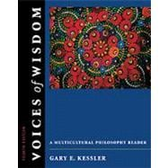 Voices of Wisdom A Multicultural Philosophy Reader (with InfoTrac)