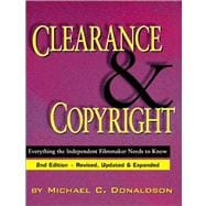 Clearance and Copyright : Everything the Independent Filmmaker Needs to Know
