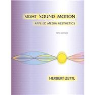Sight, Sound, Motion Applied Media Aesthetics