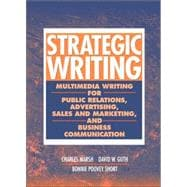 Strategic Writing : Multimedia Writing for Public Relations, Advertising, Sales and Marketing, and Business Communication