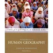 Cultural Landscape, The: An Introduction to Human Geography