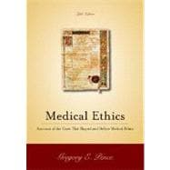 Medical Ethics : Accounts of the Cases and Issues That Define Medical Ethics