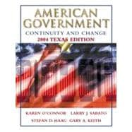American Government 2004 Texas Edition : Continuity and Change, 2004 Texas Edition, W/LP. Com 2. 0